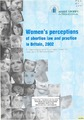 Cover for Women's Perceptions of Abortion Law and Practice in Britain, 2002. an Independent Survey for Marie Stopes International Conducted by BMRB Social Research