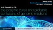 The Possible Cures and Probably Confusions of Genomic Medicine