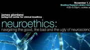 Neuroethics: The Good, the Bad, and the Ugly of Neuroscience