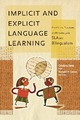Cover for Implicit and explicit language learning : conditions, processes, and knowledge in SLA and bilingualism