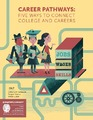 Cover for Career Pathways: Five Ways to Connect College and Careers