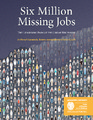 Cover for Six Million Missing Jobs: The Lingering Pain of the Great Recession