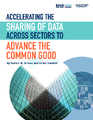Cover for Accelerating the Sharing of Data Across Sectors to Advance the Common Good