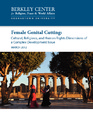 Cover for Female Genital Cutting: Cultural, Religious, and Human Rights Dimensions of a Complex Development Issue