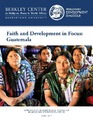Cover for Faith and Development in Focus: Guatemala