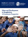 Cover for Islam and Development  in Bangladesh:  A Grassroots Perspective