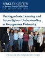 Cover for Undergraduate Learning and Interreligious Understanding at Georgetown University