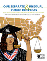Cover for Our Separate & Unequal Public Colleges: How Public Colleges Reinforce White Racial Privilege and Marginalize Black and Latino Students