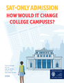 Cover for SAT-Only Admission: How Would It Change College Campuses