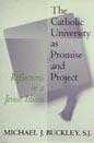 Cover for The Catholic university as promise and project : reflections in a Jesuit idiom