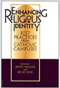 Cover for Enhancing religious identity : best practices from Catholic campuses