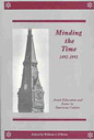 Cover for Minding the time, 1492-1992 : Jesuit education and issues in American culture