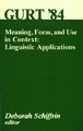 Cover for Meaning, Form, and Use  in Context:  Linguistic Applications