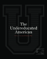 Cover for The Undereducated American