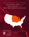Cover for The Midwest Challenge: Matching Jobs with Education in the Post-Recession Economy