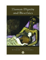 Cover for Human Dignity and Bioethics: Essays Commissioned by the President's Council on Bioethics