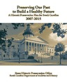 Cover for Preserving Our Past to Build a Healthy Future: A Historic Preservation Plan for South Carolina, 2007-2015