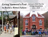 Cover for Using Vermont's Past to Build a Better Future: Vermont's State Plan for Heritage Stewardship, 2011-2015